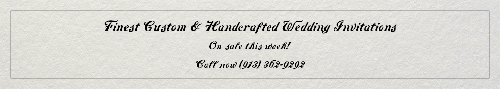 Wedding Invitation printing on sale this week. Call 913-362-9292 to get started.